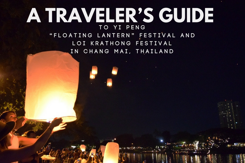"A Traveler's Guide To Yi Peng ""Floating Lantern"" Festival and Loi Krathong Festival in Chiang Mai, Thailand"